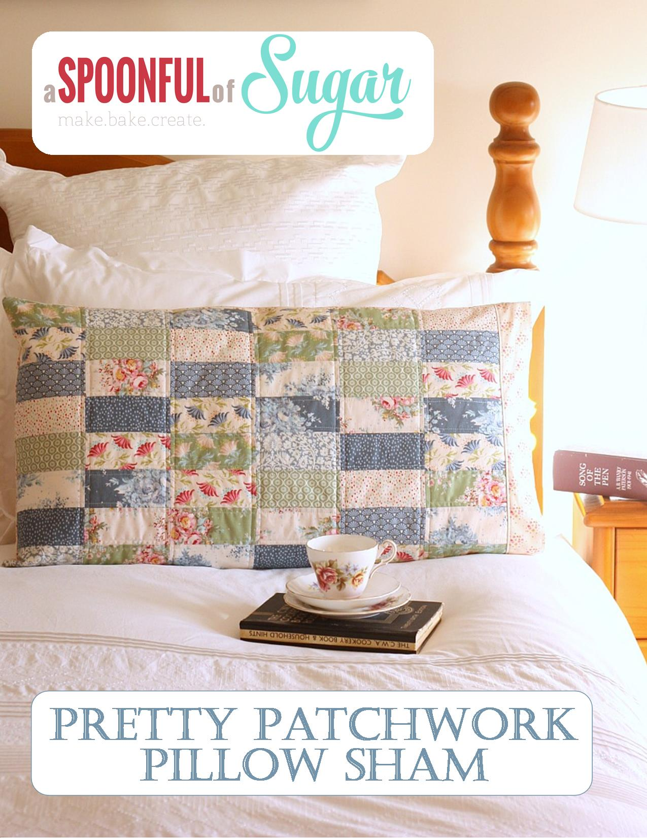 A Spoonful of Sugar Designs - Pretty Patchwork Pillow Sham