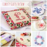 Liberty Gifts to Sew